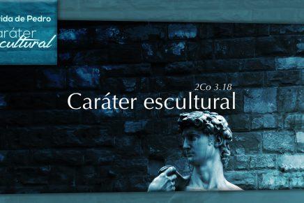 Série: A Vida de Pedro – Caráter Escultural